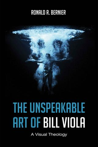 The Unspeakable Art of Bill Viola: A Visual Theology [calibre 3.48.0]