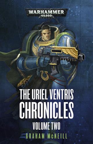 The Uriel Ventris Chronicles: Volume Two [Warhammer 40000]