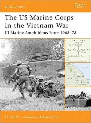The US Marine Corps in the Vietnam War: III Marine Amphibious Force 1965-75