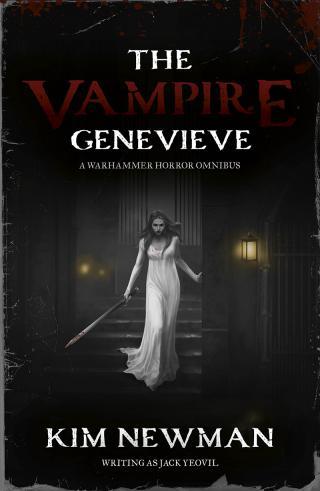 The Vampire Genevieve: The Omnibus [Warhammer Horror]