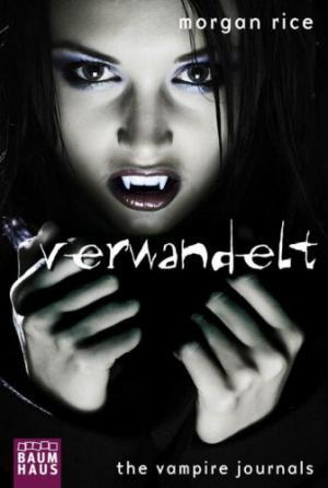 The Vampire Journals - Verwandelt: Band 1