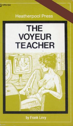 The voyeur teacher