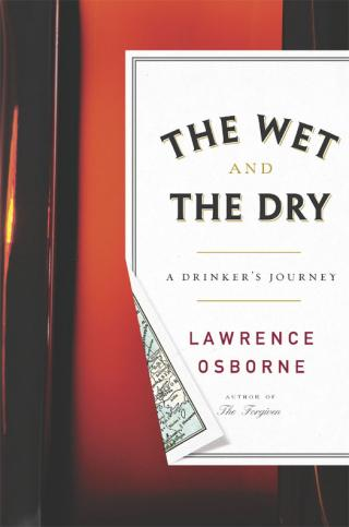 The Wet and the Dry [A Drinker's Journey]