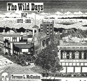 The Wild Days. NLP 1972 to 1981