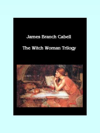 The Witch-Woman Trilogy [The Music Behind The Moon, The White Robe, The Way Of Ebcen, original Colophon]