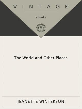The World and Other Places [A collection of stories]