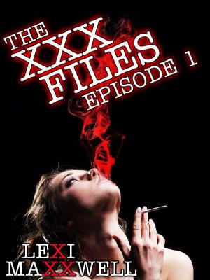 The XXX Files Episode 1