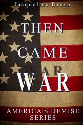Then Came War