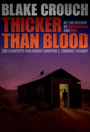 Thicker Than Blood - The Complete Andrew Z. Thomas Trilogy