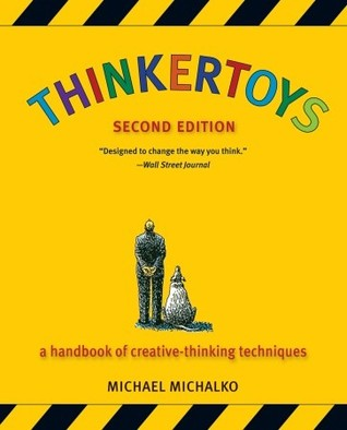 Thinkertoys: A Handbook of Creative-Thinking Techniques [2nd Edition]