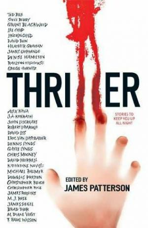 Thriller: Stories to Keep You Up All Night [An anthology of stories]