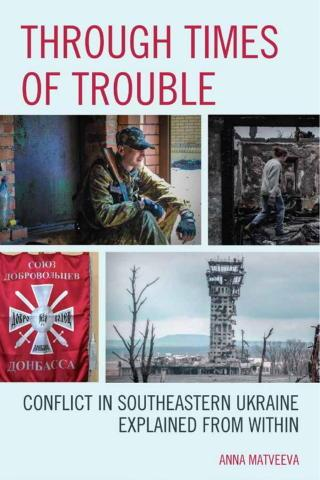 Through Times of Trouble: Conflict in Southeastern Ukraine Explained from Within
