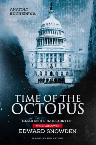 Time of the Octopus: Based on the True Story of Whistleblower Edward Snowden [Время спрута en]