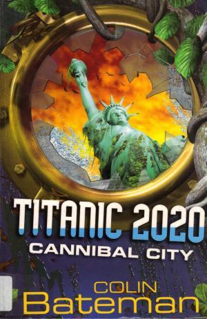 Titanic 2020: Cannibal City