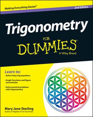 Trigonometry For Dummies® [2nd Edition]