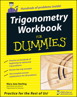 Trigonometry Workbook For Dummies®