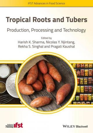 Tropical Roots and Tubers. Production, Processing and Technology