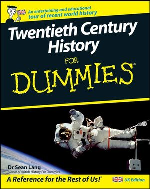 Twentieth Century History For Dummies®