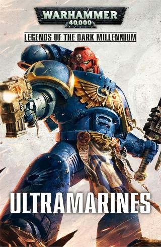 Ultramarines (Legends of the Dark Millennium) [Warhammer 40000]