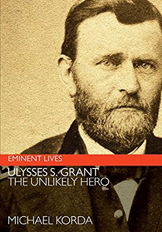 Ulysses S. Grant [The Unlikely Hero]