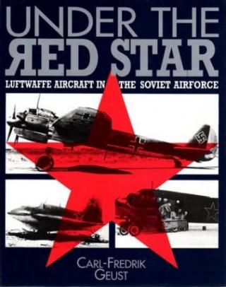 Under the Red Star: Luftwaffe Aircraft in the Soviet Air Force
