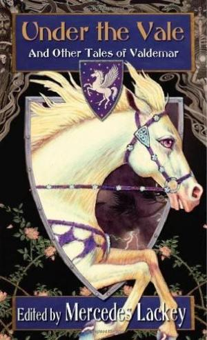 Under The Vale And Other Tales Of Valdemar