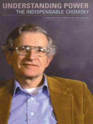 Understanding Power [The Indispensable Chomsky]