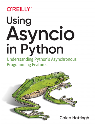Using Asyncio in Python [Understanding Python's Asynchronous Programming Features]