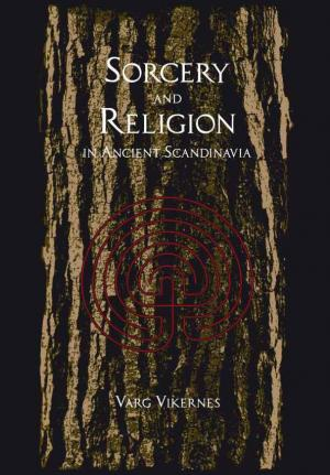 Varg Vikernes - Sorcery and Religion in Ancient Scandinavia