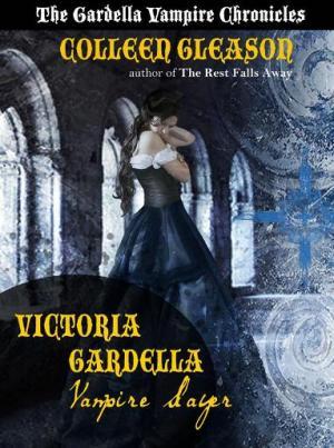 Victoria Gardella: Vampire Slayer