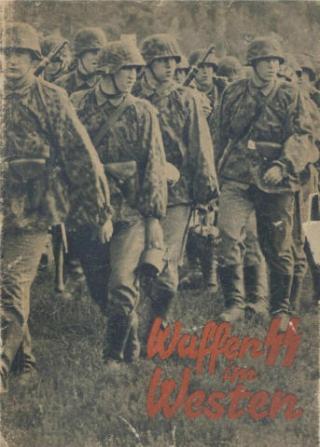 Waffen-SS im Westen. Ein Bericht in Bildern von SS-Kriegsberichter Friedrich Zschäckel, SS-PK
