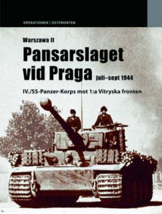 Warsaw II: The Tank Battle at Praga July-September 1944