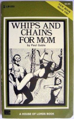 Whips and chains for mom