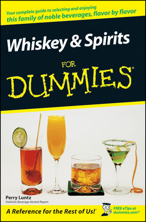 Whiskey and Spirits For Dummies®