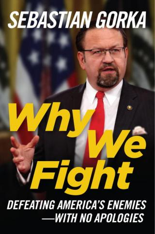 Why We Fight: Why We Fight: Defeating America's Enemies - With No Apologies