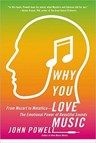 Why You Love Music: From Mozart to Metallica - The Emotional Power of Beautiful Sounds