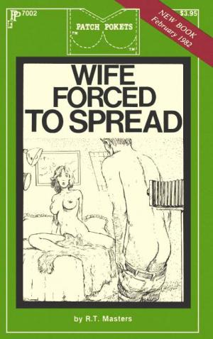 Wife forced to spread