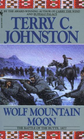 Wolf Mountain Moon: The Battle of the Butte, 1877