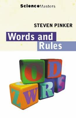 Words and Rules [The Ingredients of Language]