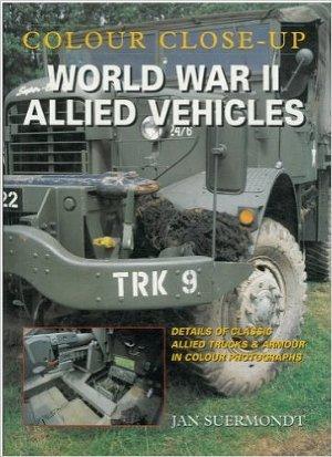 World War II Allied Vehicles (Colour Close Up)
