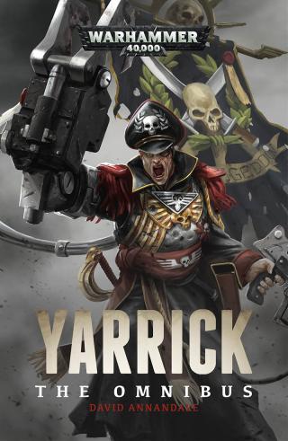 Yarrick: The Omnibus [Warhammer 40000]
