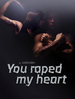 You raped my heart (СИ)