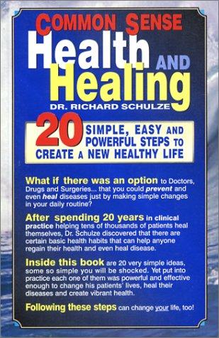 Здоровье и лечение с помощью здравого смысла. 20 шагов к созданию новой, здоровой жизни