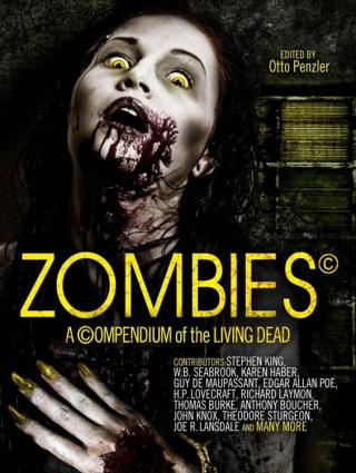 Zombies: A Compendium of the Living Dead [An anthology of stories]